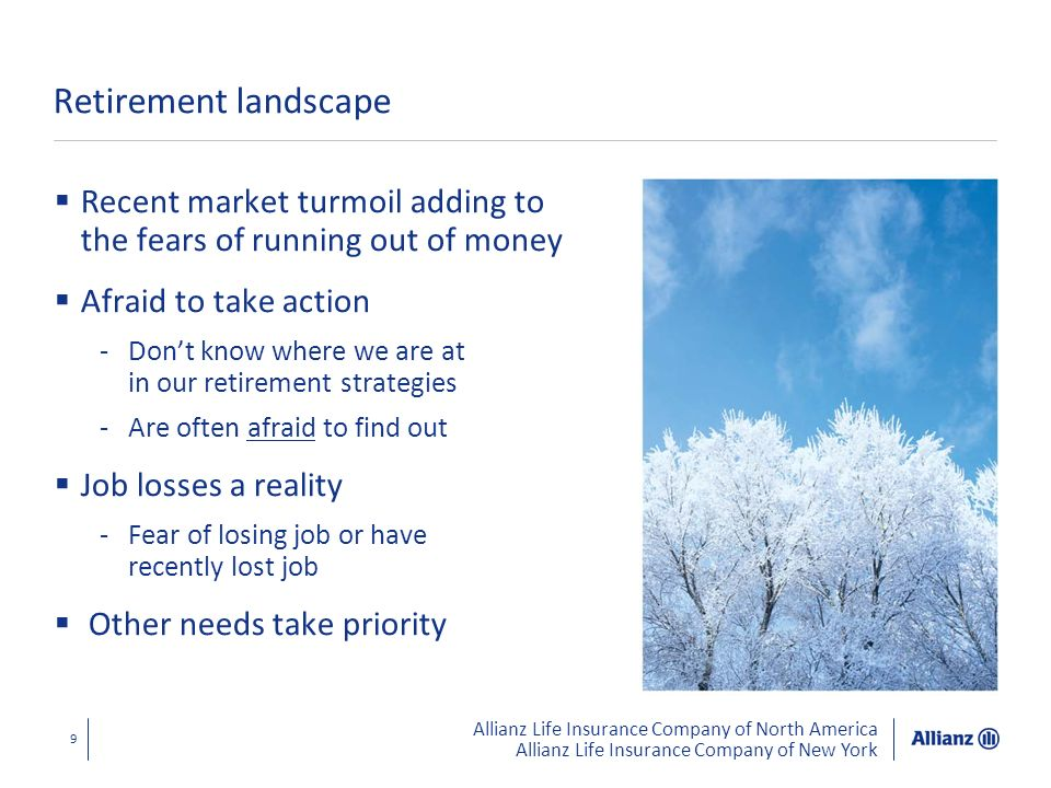 Retirement landscape Recent market turmoil adding to the fears of running out of money. Afraid to take action.