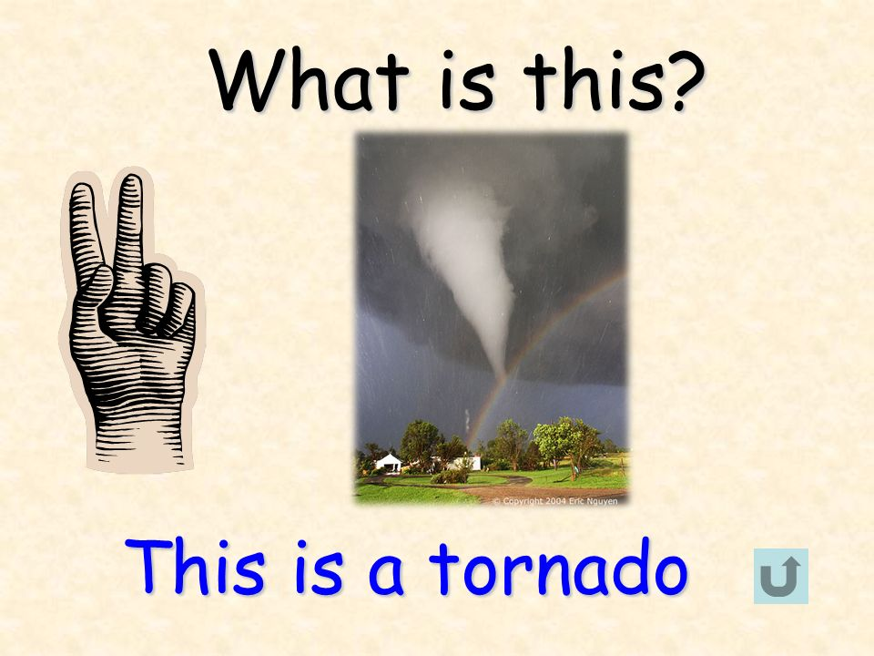What is this This is a tornado