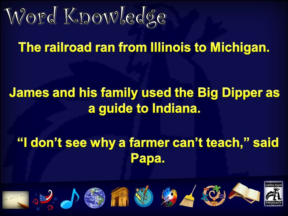Word Knowledge The railroad ran from Illinois to Michigan.