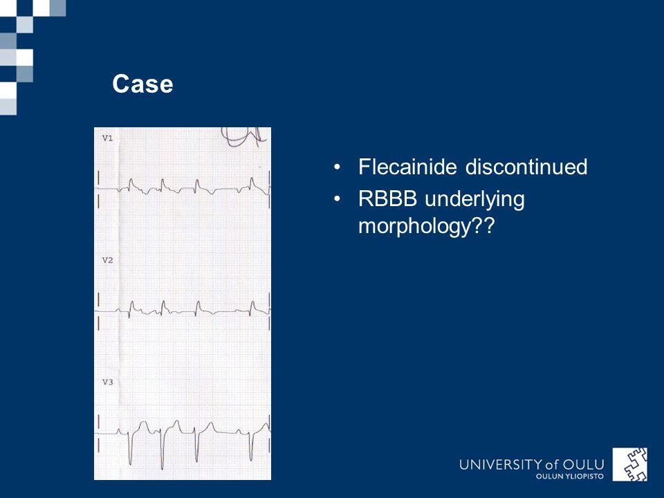 Case Flecainide discontinued RBBB underlying morphology