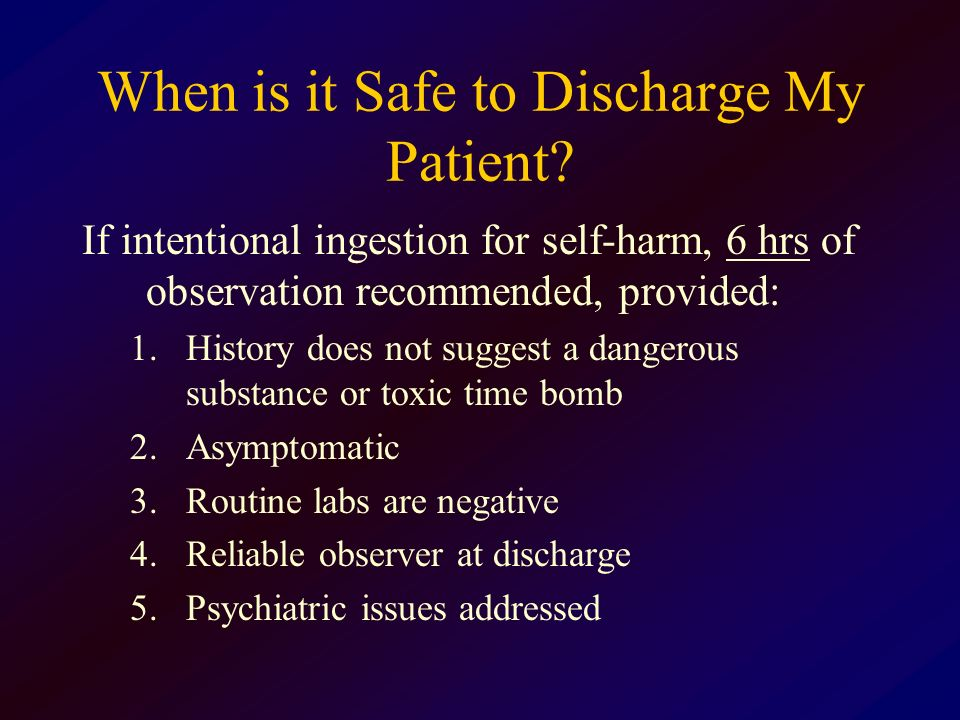 When is it Safe to Discharge My Patient