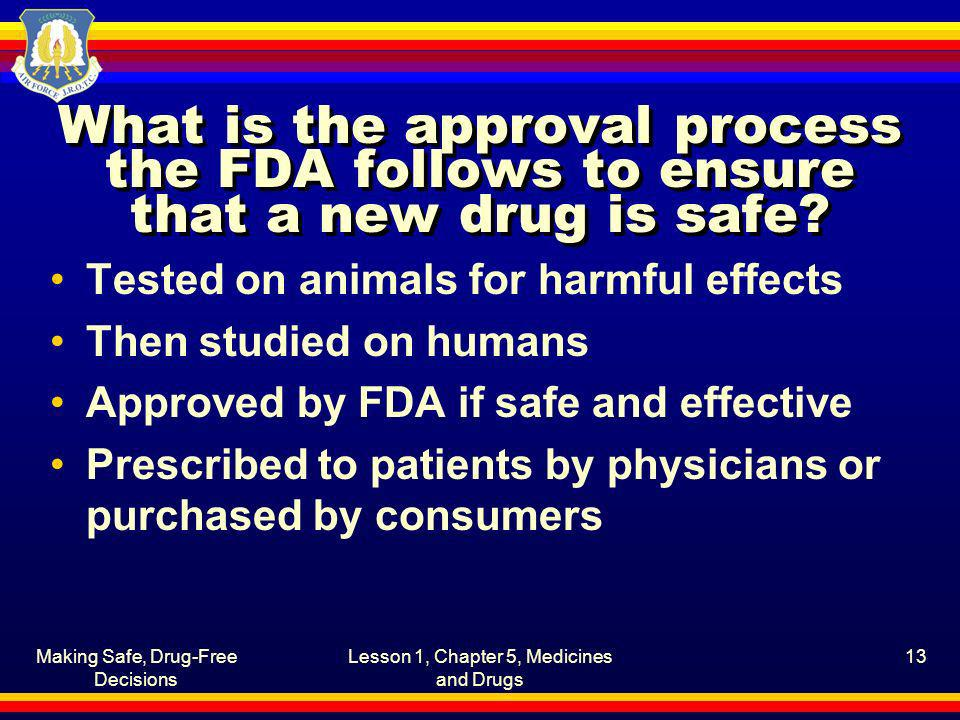 What is the approval process the FDA follows to ensure that a new drug is safe