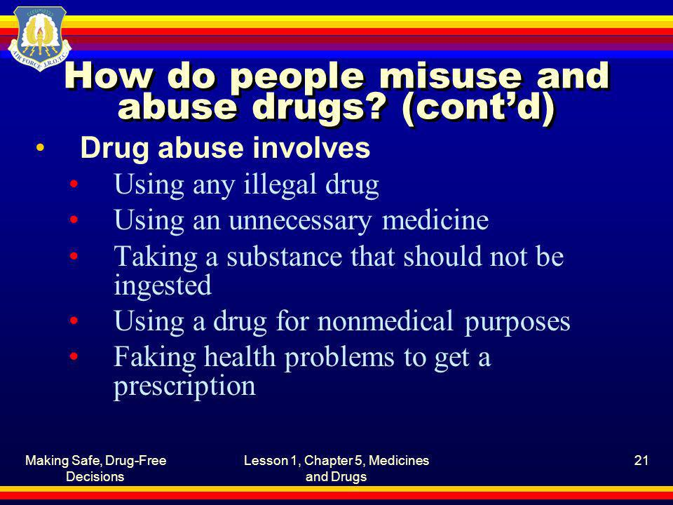How do people misuse and abuse drugs (cont'd)