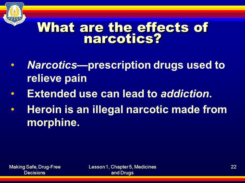 What are the effects of narcotics