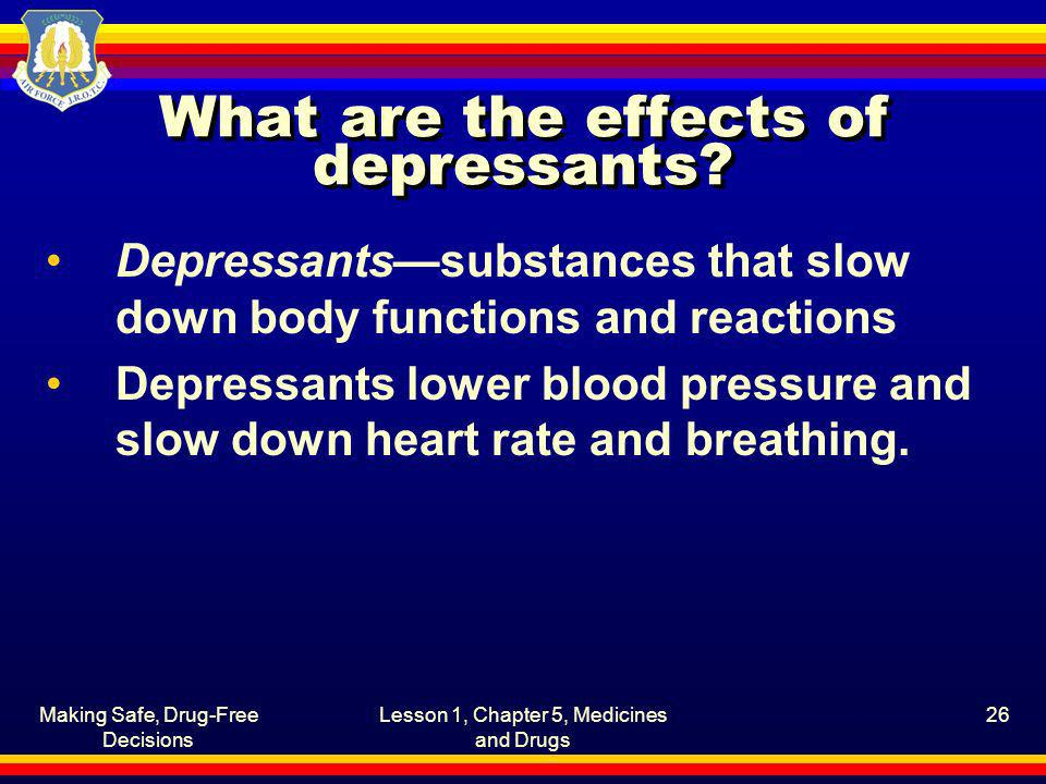 What are the effects of depressants