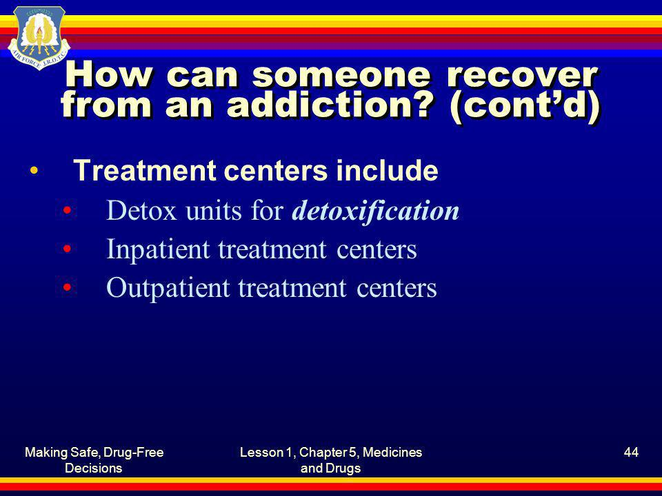 How can someone recover from an addiction (cont'd)