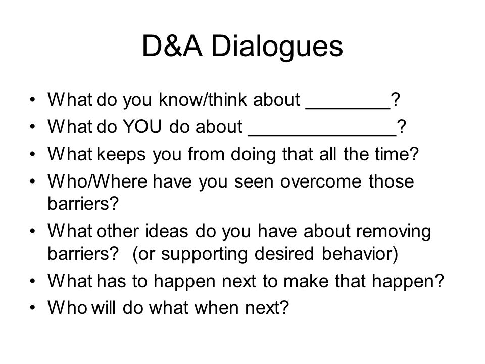 D&A Dialogues What do you know/think about ________
