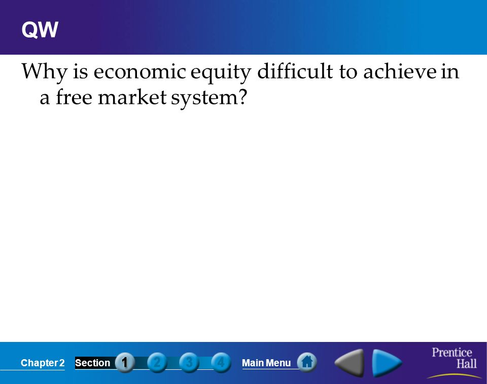 QW Why is economic equity difficult to achieve in a free market system