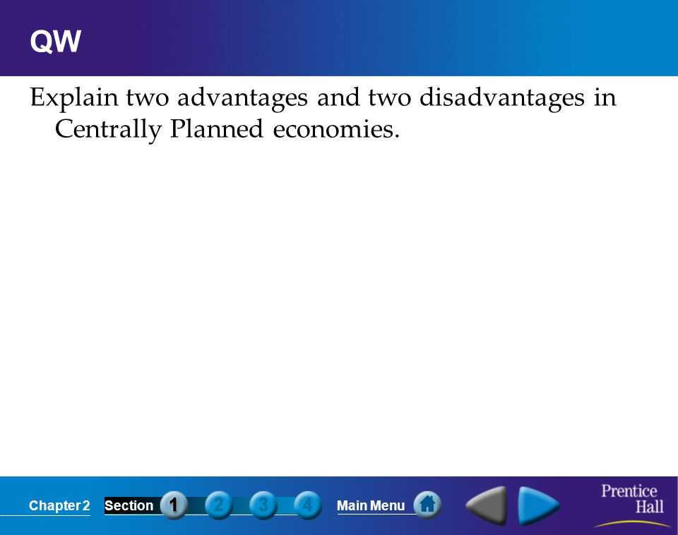 QW Explain two advantages and two disadvantages in Centrally Planned economies.