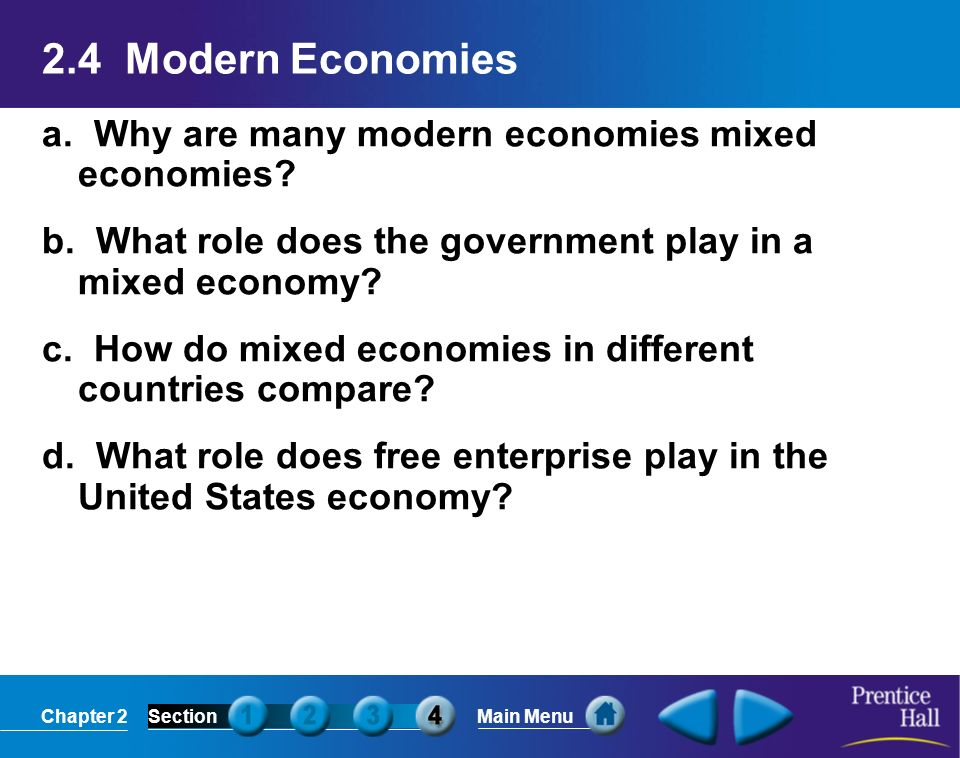 2.4 Modern Economies a. Why are many modern economies mixed economies