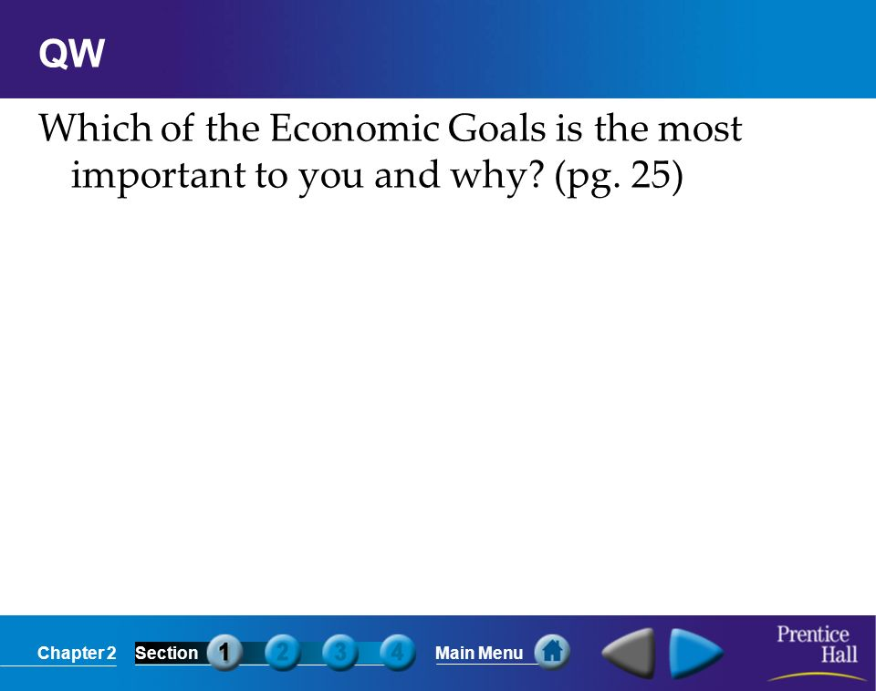 QW Which of the Economic Goals is the most important to you and why (pg. 25)