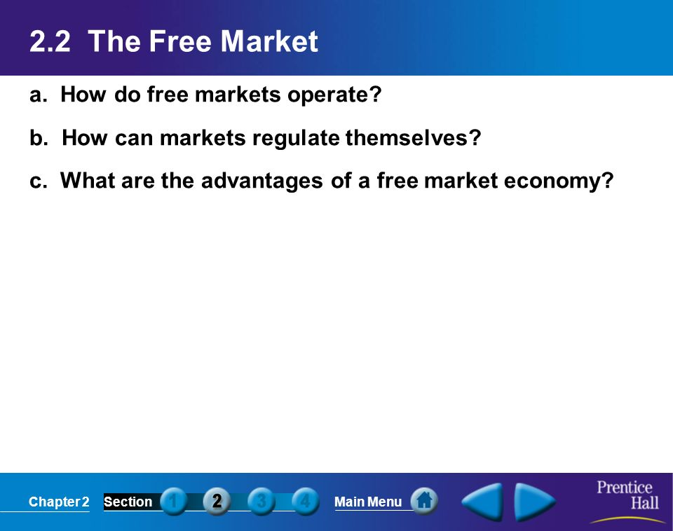 2.2 The Free Market a. How do free markets operate