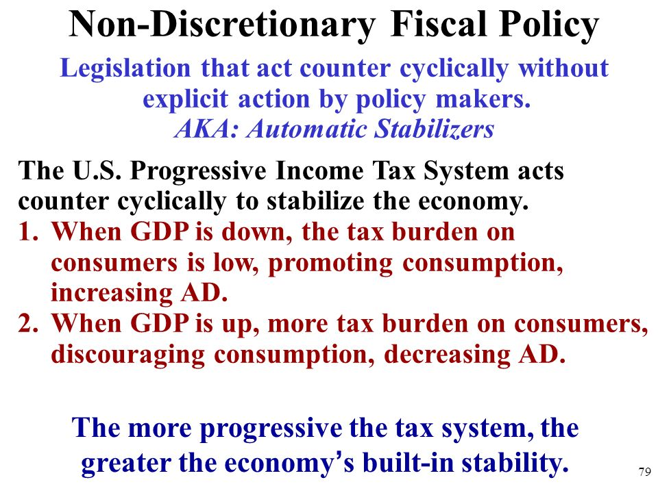 Non-Discretionary Fiscal Policy AKA: Automatic Stabilizers