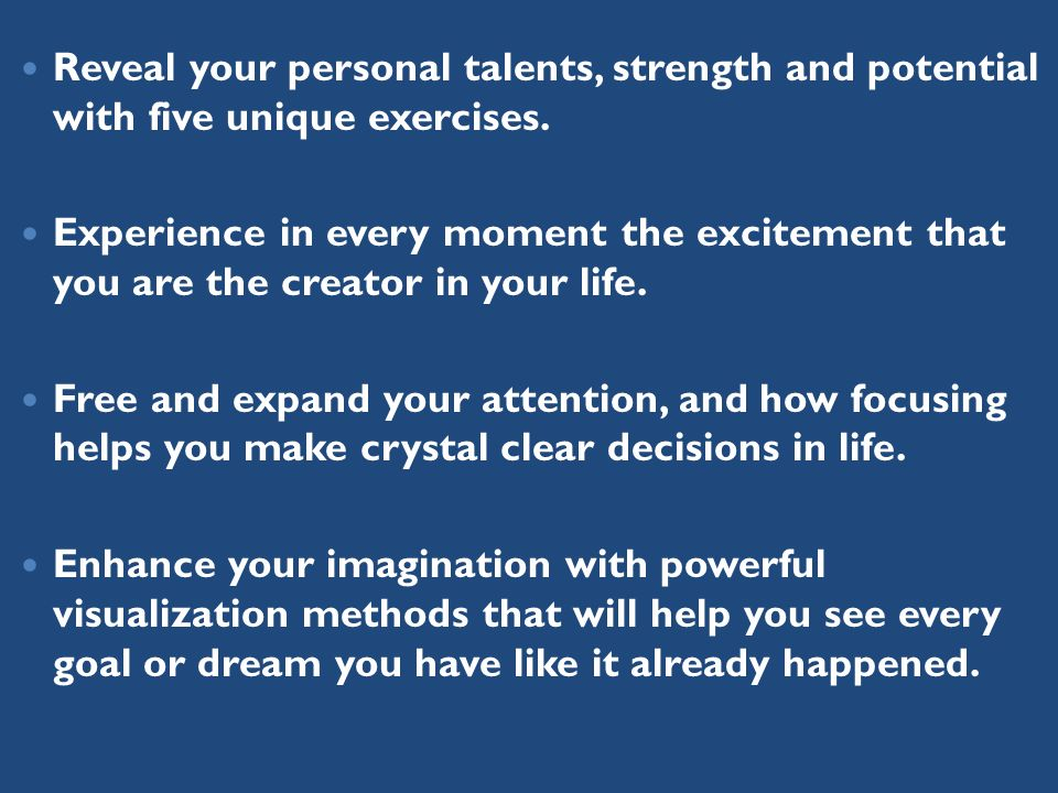 Reveal your personal talents, strength and potential with five unique exercises.