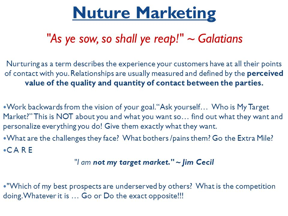 Nuture Marketing As ye sow, so shall ye reap! ~ Galatians