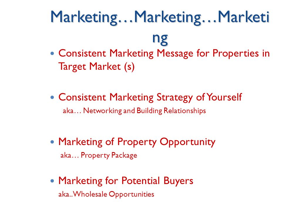Marketing…Marketing…Marketing