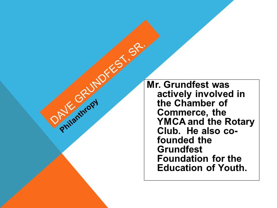 Dave Grundfest, Sr. Philanthropy.