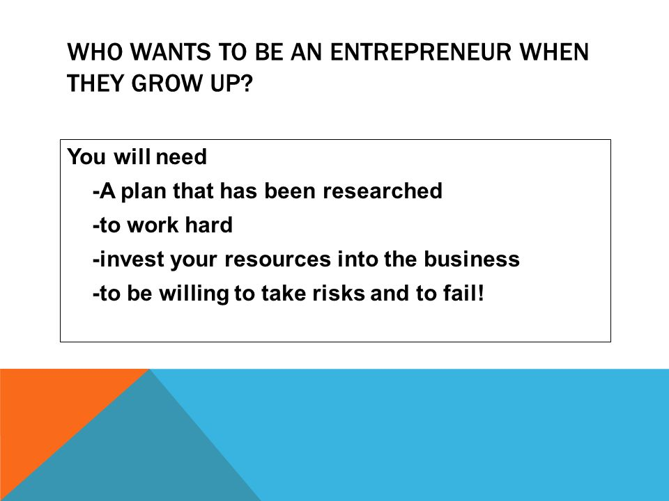Who Wants to be an entrepreneur when they Grow up