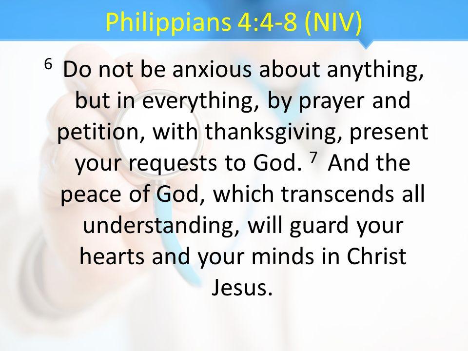 Philippians 4:4-8 (NIV)