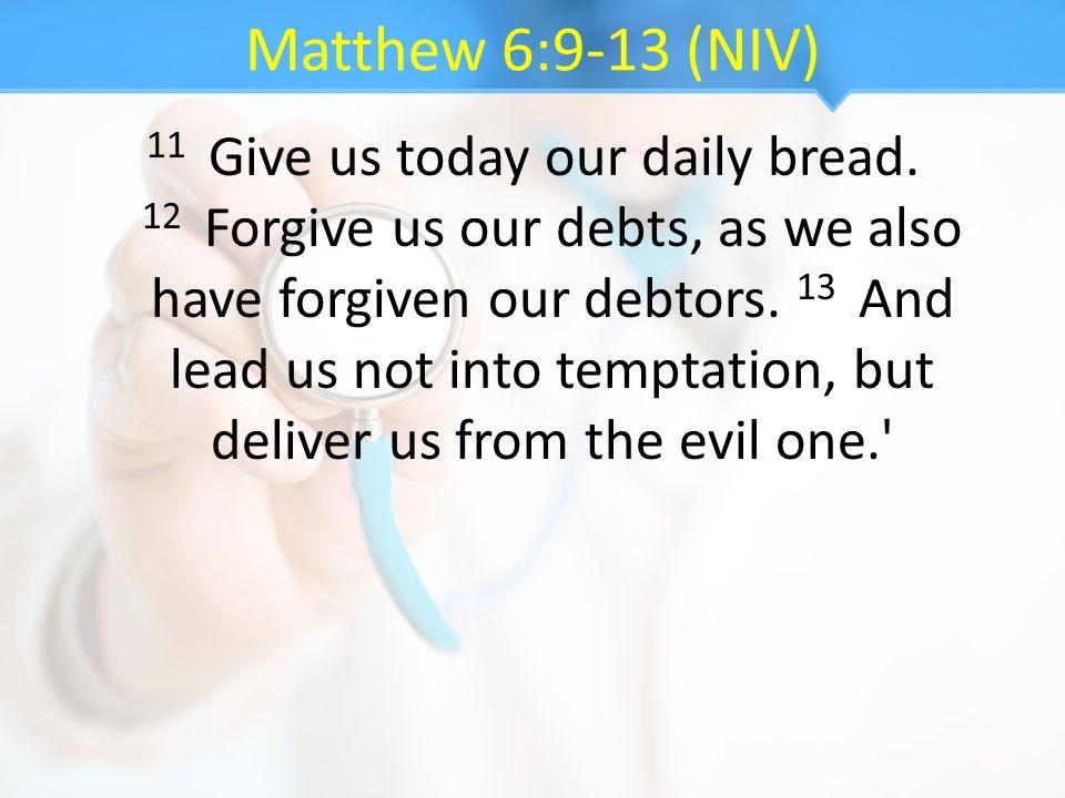 Matthew 6:9-13 (NIV)