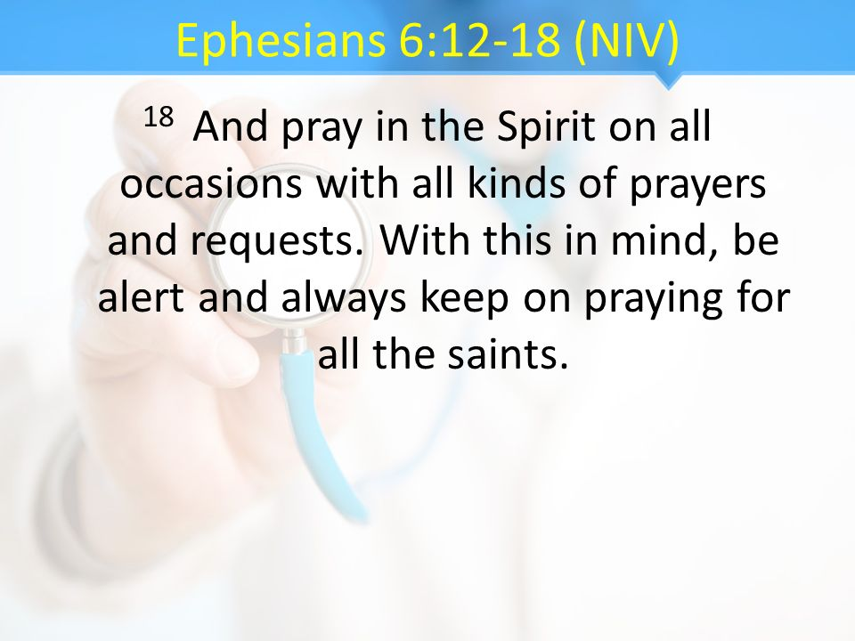 Ephesians 6:12-18 (NIV)