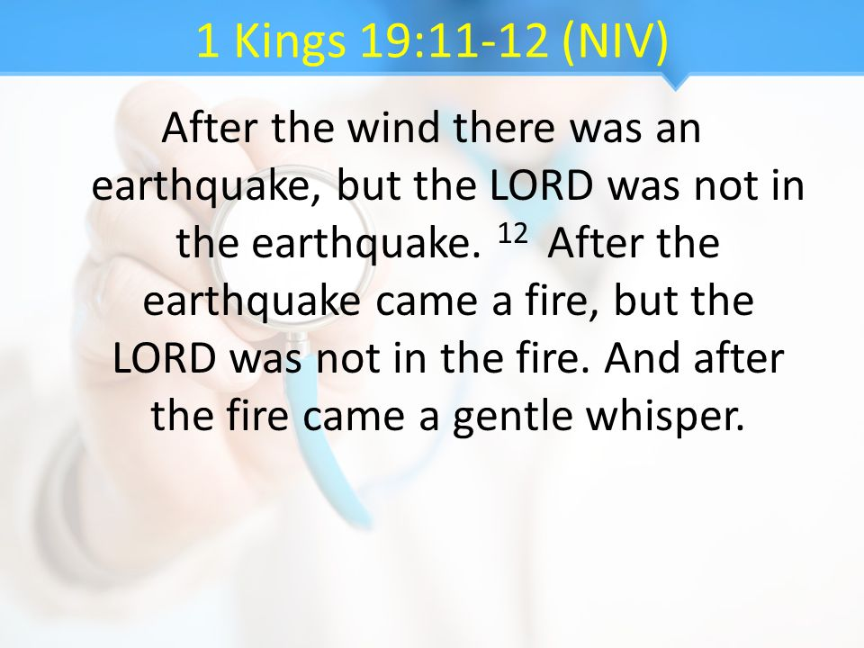 1 Kings 19:11-12 (NIV)