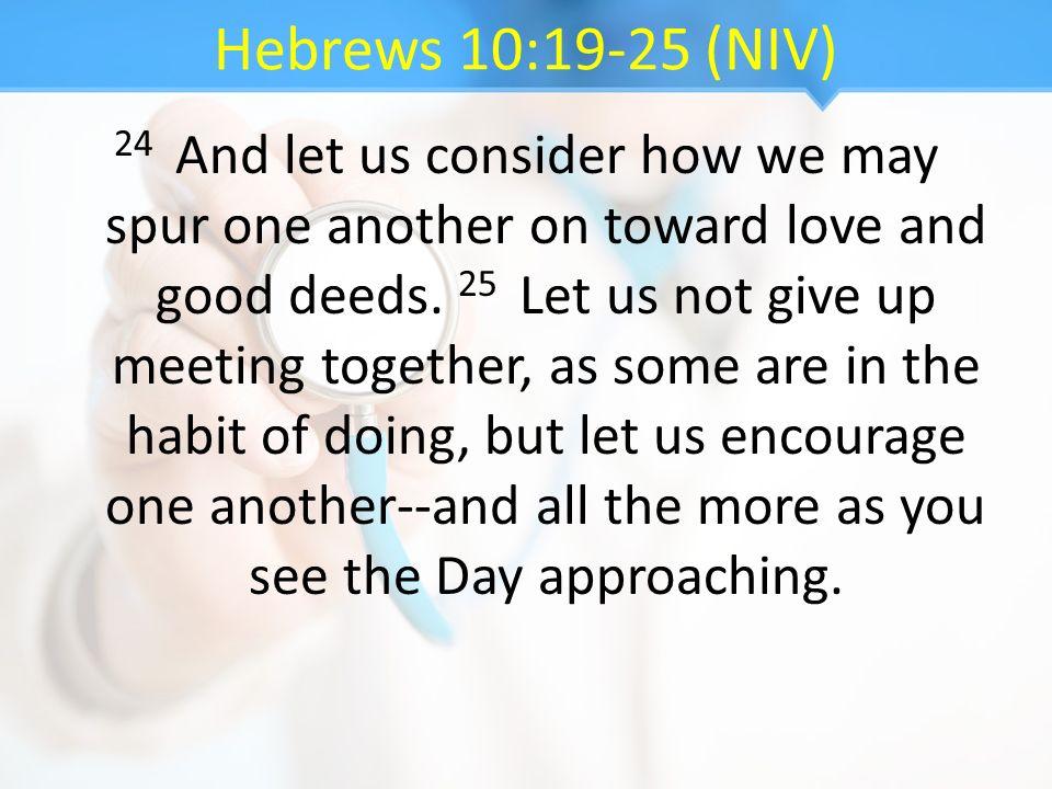 Hebrews 10:19-25 (NIV)
