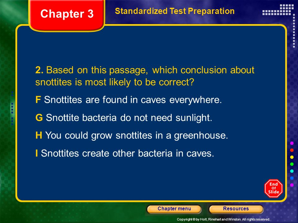Chapter 3 Standardized Test Preparation. 2. Based on this passage, which conclusion about snottites is most likely to be correct
