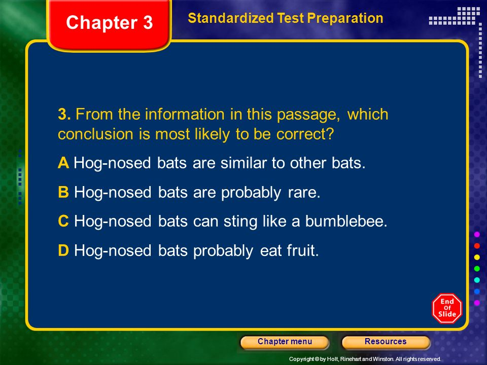 Chapter 3 Standardized Test Preparation. 3. From the information in this passage, which conclusion is most likely to be correct