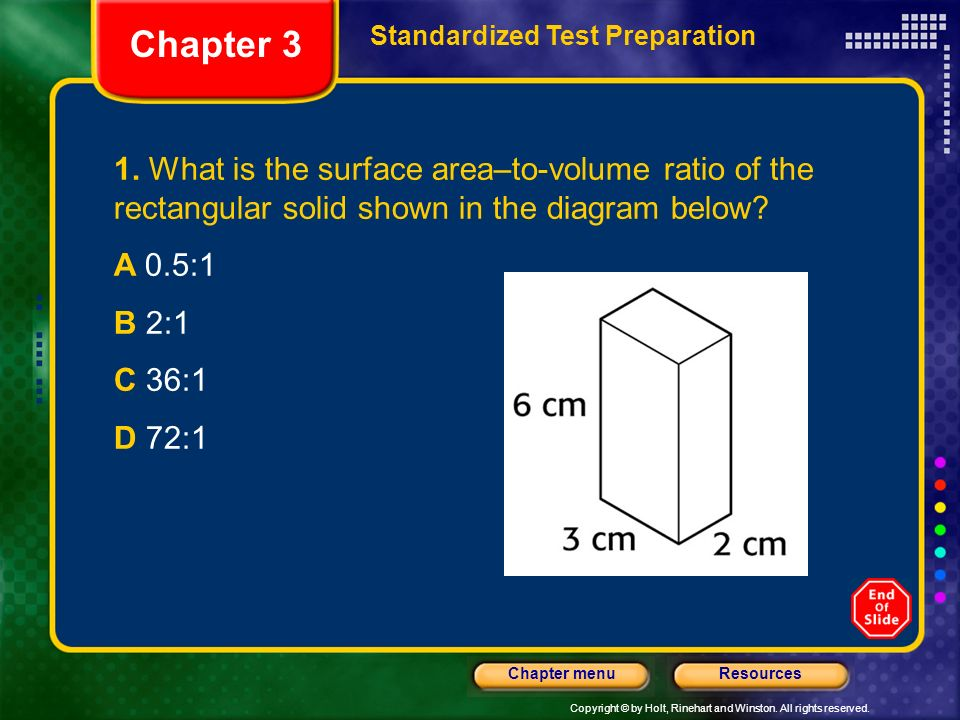 Chapter 3 Standardized Test Preparation. 1. What is the surface area–to-volume ratio of the rectangular solid shown in the diagram below