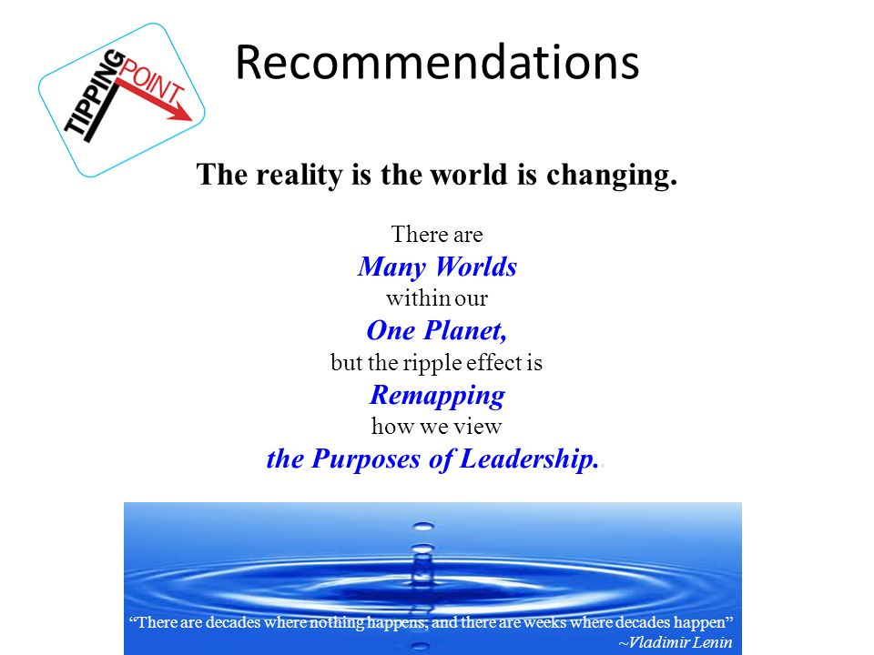 The reality is the world is changing. the Purposes of Leadership..