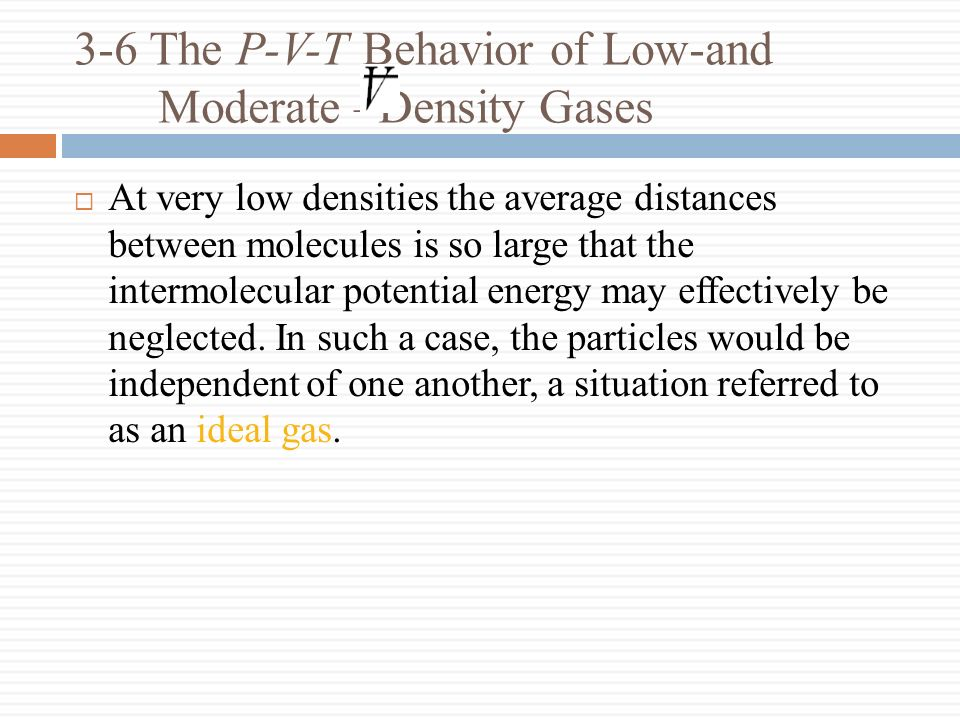 3-6 The P-V-T Behavior of Low-and Moderate –Density Gases