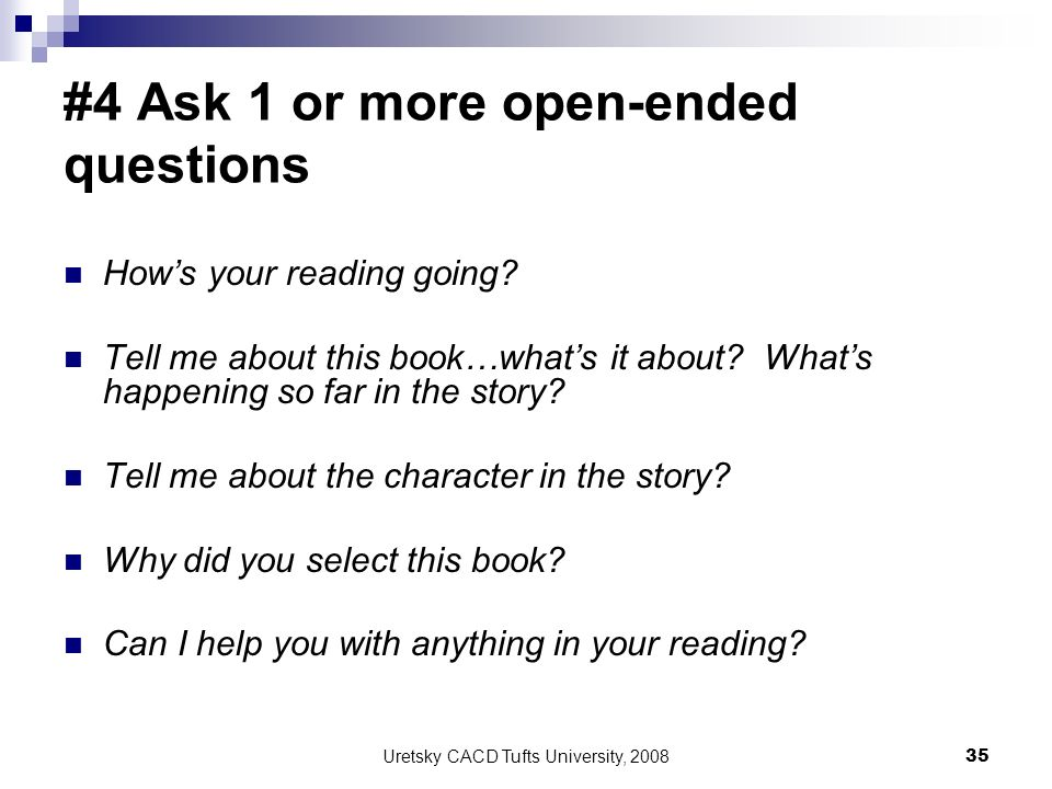 #4 Ask 1 or more open-ended questions