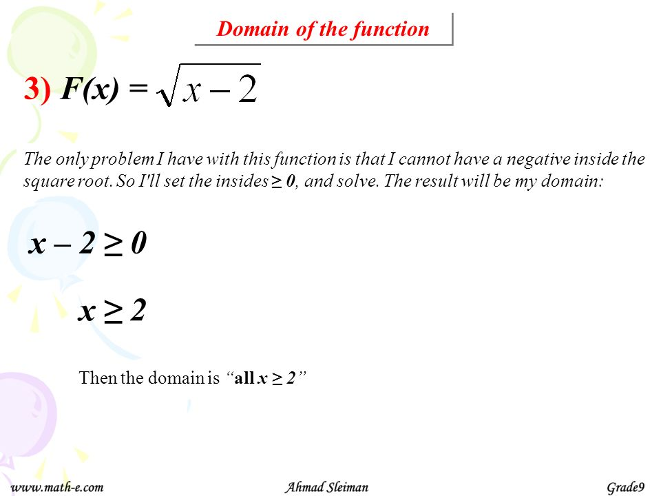 3) F(x) = x – 2 ≥ 0 x ≥ 2 Domain of the function