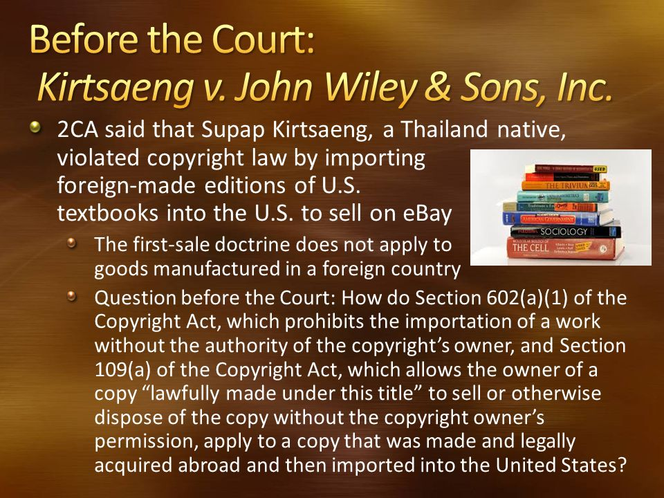 Before the Court: Kirtsaeng v. John Wiley & Sons, Inc.
