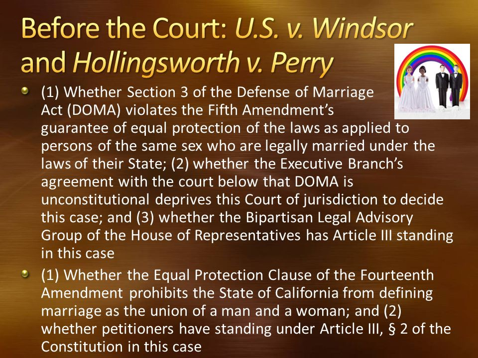 Before the Court: U.S. v. Windsor and Hollingsworth v. Perry