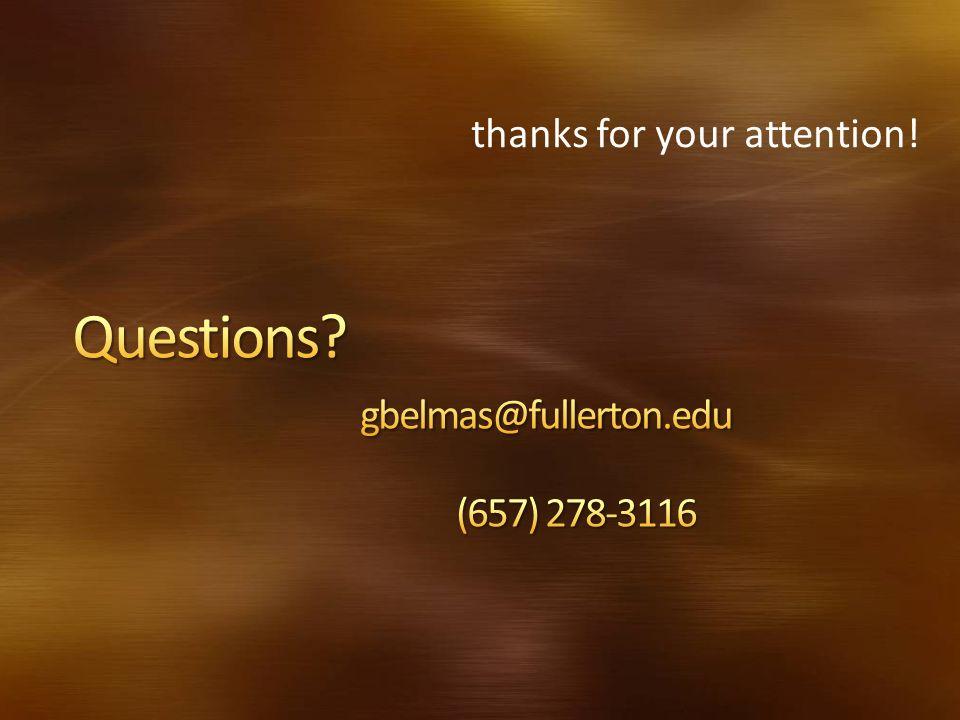 Questions gbelmas@fullerton.edu (657) 278-3116