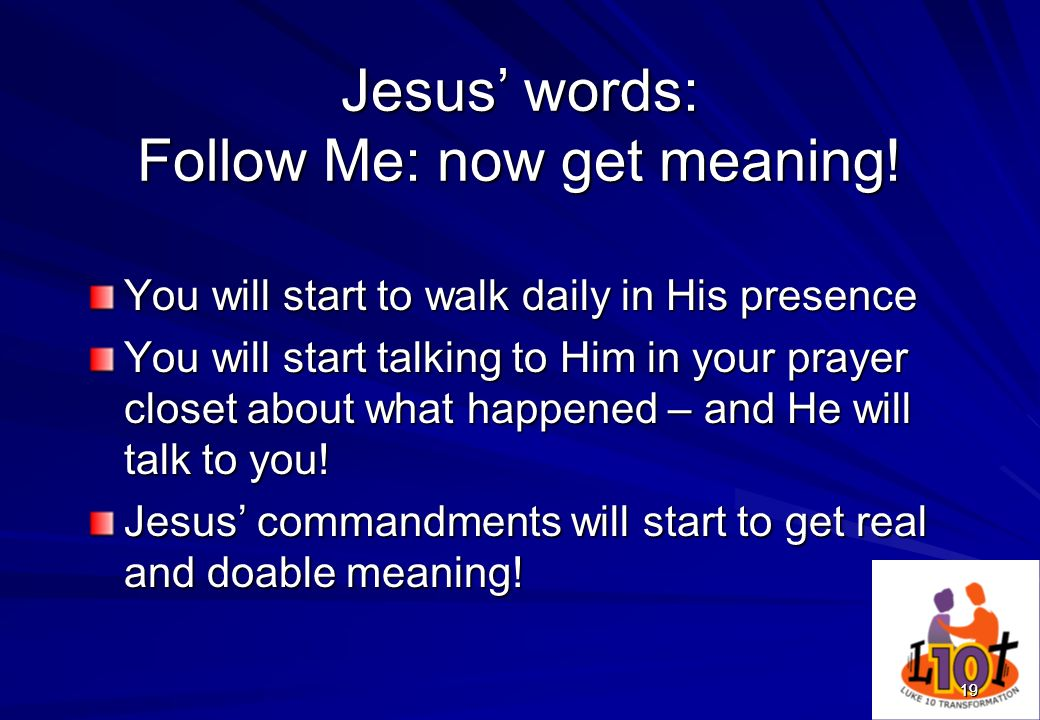 Jesus' words: Follow Me: now get meaning!