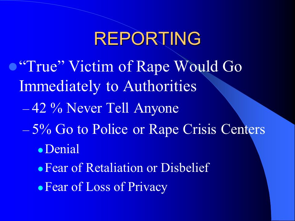 REPORTING True Victim of Rape Would Go Immediately to Authorities
