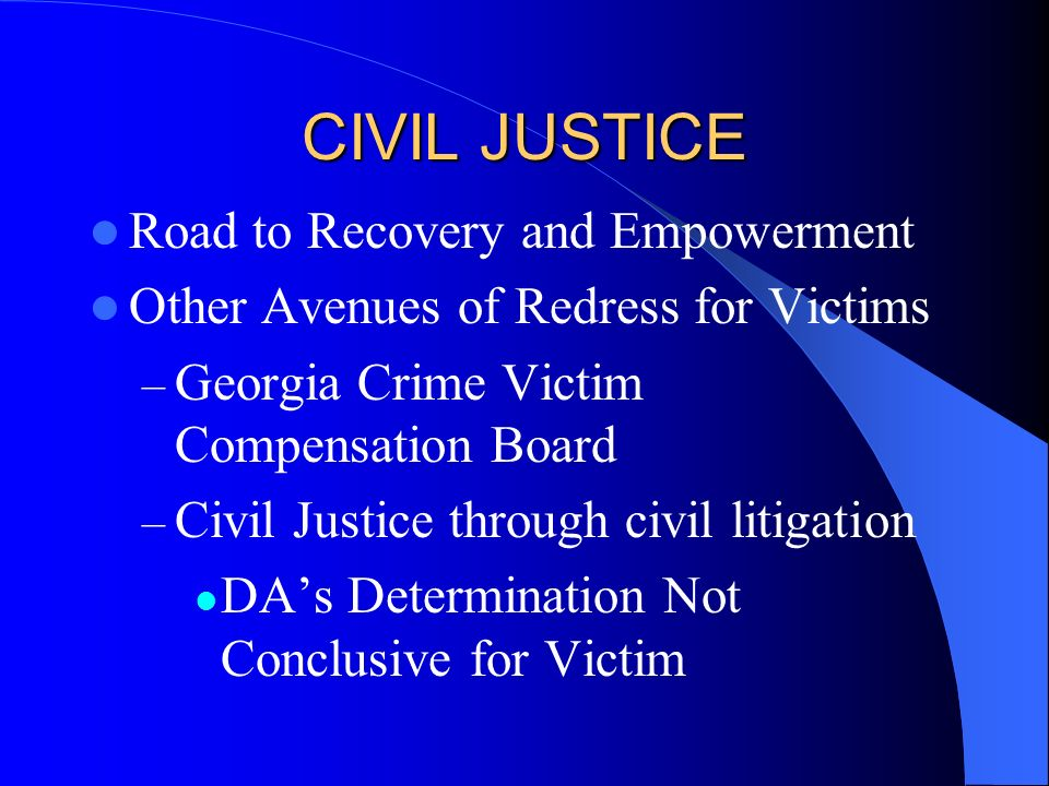 CIVIL JUSTICE Road to Recovery and Empowerment
