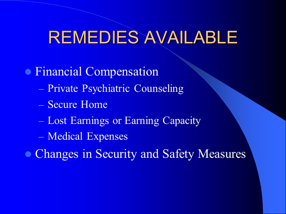 REMEDIES AVAILABLE Financial Compensation