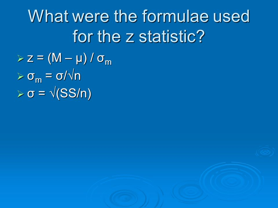 What were the formulae used for the z statistic