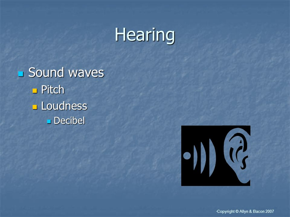 Hearing Sound waves Pitch Loudness Decibel