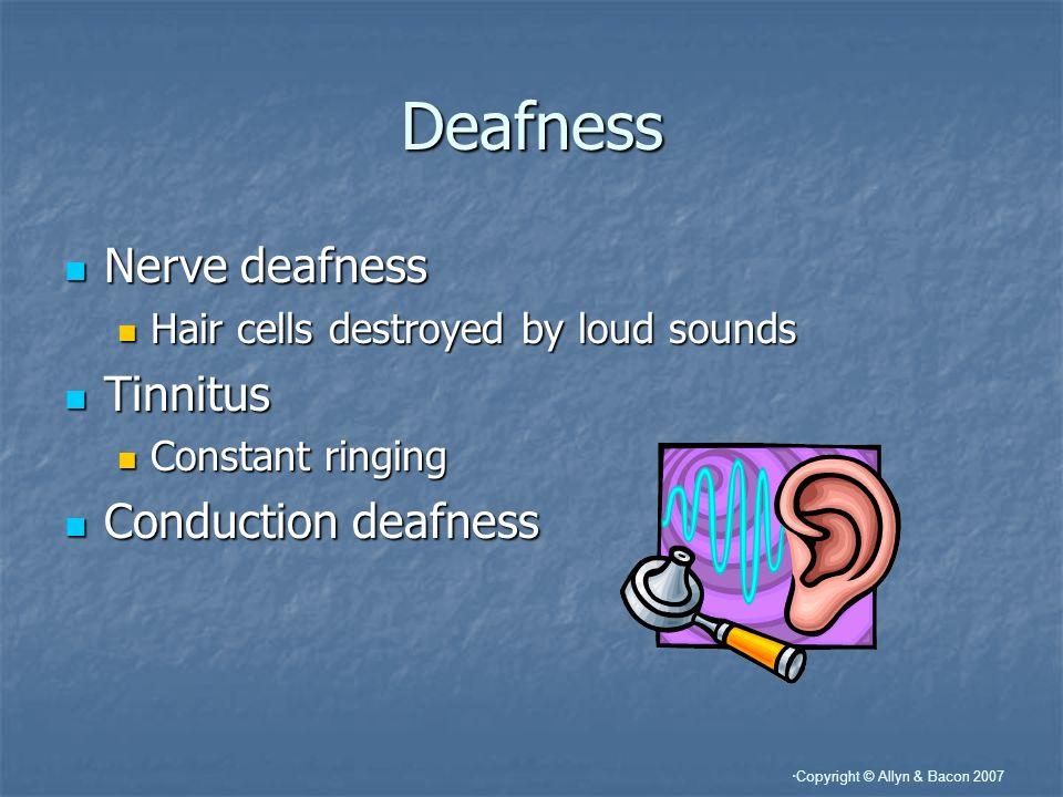 Deafness Nerve deafness Tinnitus Conduction deafness