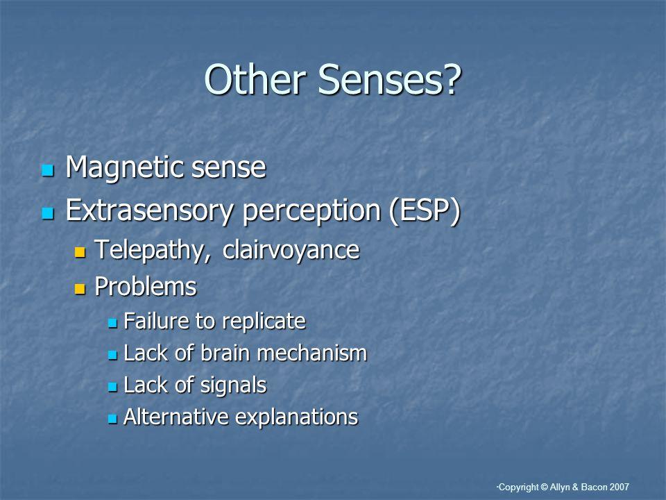 Other Senses Magnetic sense Extrasensory perception (ESP)