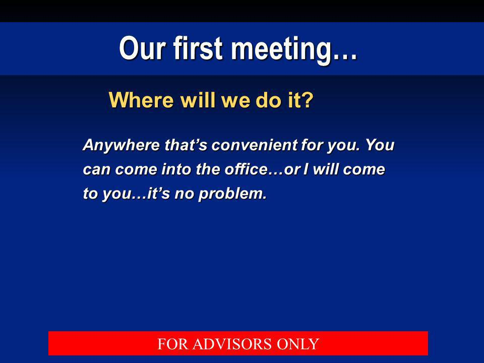 Our first meeting… Where will we do it
