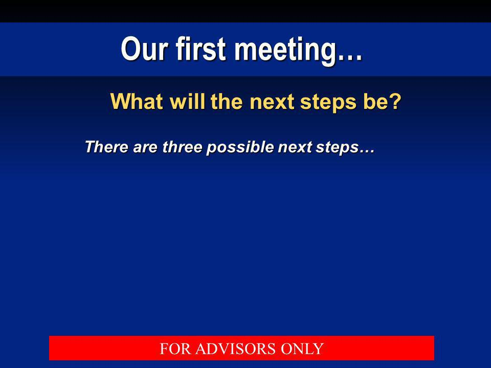 Our first meeting… What will the next steps be