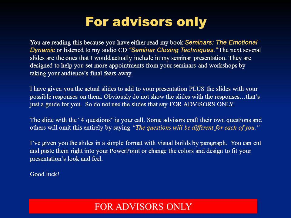 For advisors only FOR ADVISORS ONLY