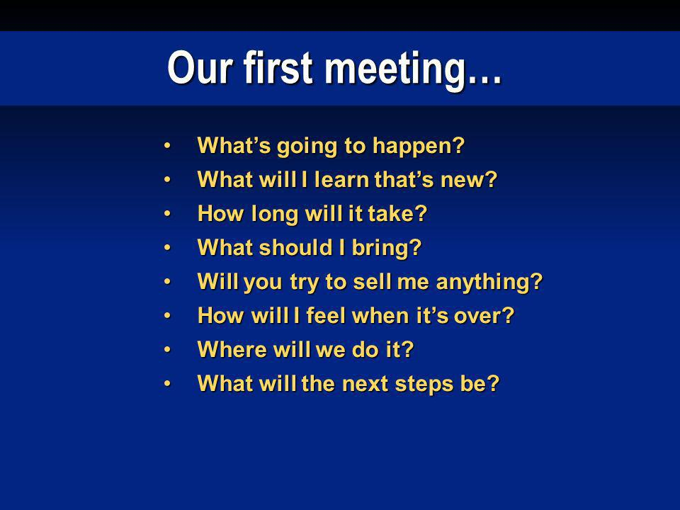 Our first meeting… What's going to happen