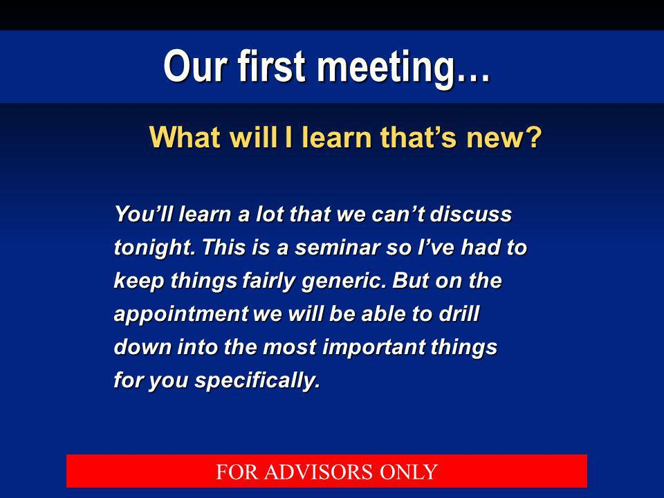 Our first meeting… What will I learn that's new